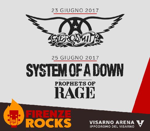 FIRENZE ROCKS 2017: AEROSMITH, SYSTEM OF A DOWN e altri